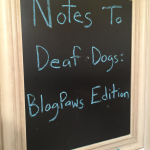 Notes To Deaf Dogs: BlogPaws Edition
