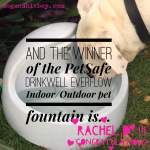 And the PetSafe® pet fountain winner is…